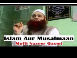 Islam Aur Musalmaan | Mufti Nazeer Ahmad Qasmi