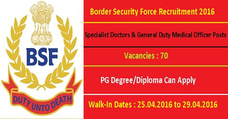 BSF Recruitment 2016 for various Medical Posts