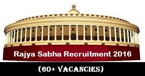 Rajya Sabha Recruitment 2016