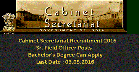Cabinet Secretariat Recruitment 2016 for Field Officers Posts