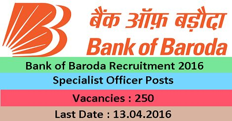 Bank of Baroda Recruitment 2016 for 250 Specialist Officers