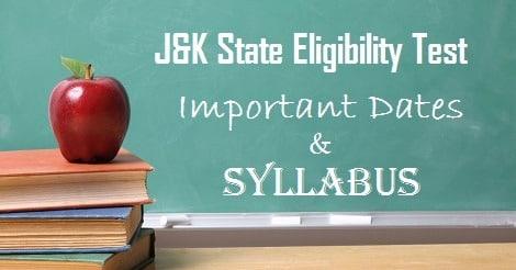 J&K State Eligibility Test Important Dates & Syllabus