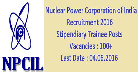 Nuclear Power Corporation of India Recruitment for 128 Stipendiary Trainees