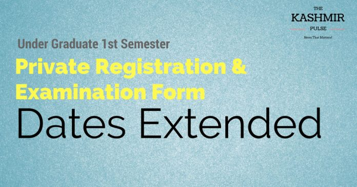 UG 1st Semester Private Registration & Examination Form dates extended