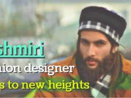 Kashmiri fashion designer soars to new heights - Shahid Rashid Bhat