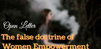 Open Letter - The false doctrine of Women Empowerment