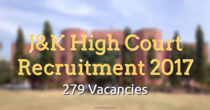 J&K High Court Recruitment 2017 - 279 Vacancies for Graduates