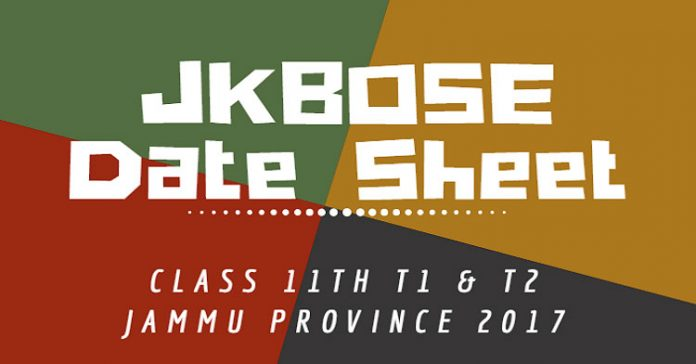 JKBOSE Date Sheet for Class 11th T1 & T2 Jammu Province 2017