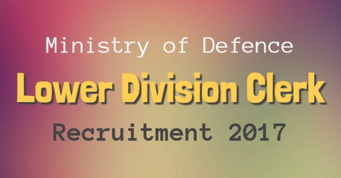 Ministry of Defence Recruitment 2017 - Lower Division Clerk Posts