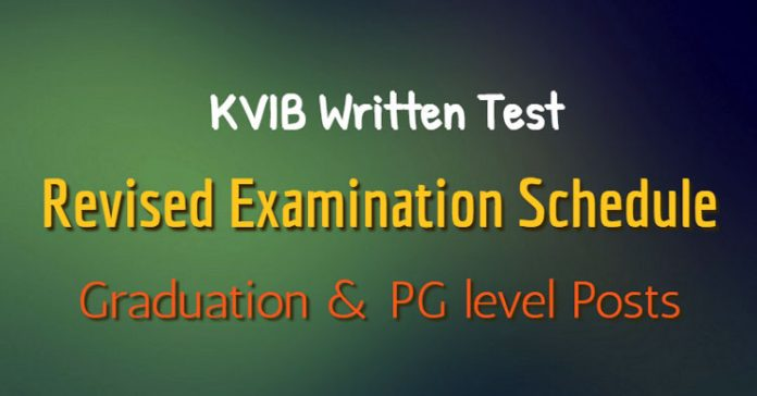 Revised Examination Schedule for KVIB Written Test for Graduation & PG level Posts