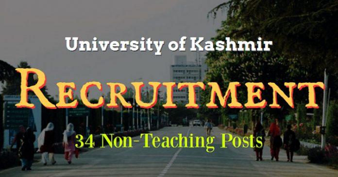 Kashmir University Recruitment 2017 for 34 Non-Teaching Posts