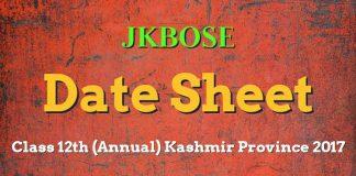 JKBOSE Date Sheet for Class 12th (Annual) Kashmir Province 2017