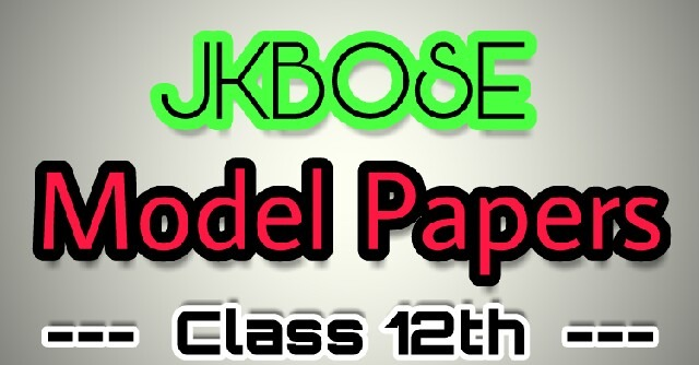JKBOSE Class 12th Model Papers 2017