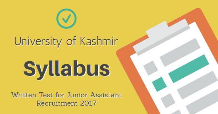 Written Test Syllabus for Kashmir University Junior Assistant Recruitment 2017