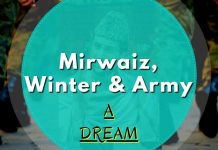 Mirwaiz, Winter & Army – A Dream