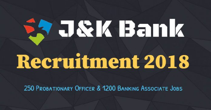 J&K Bank Recruitment 2018 for 250 Probationary Officer & 1200 Banking Associate Jobs