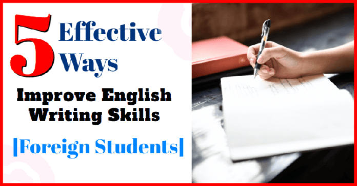 5 Effective Ways to Improve English Writing Skills for Foreign Students